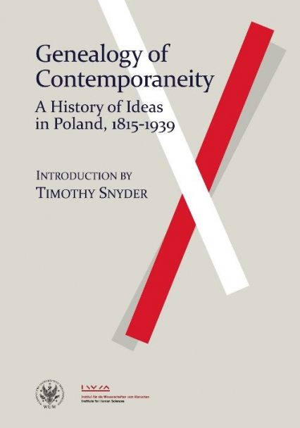 Genealogy of Contemporaneity: A History of Ideas in Poland, 1815-1939