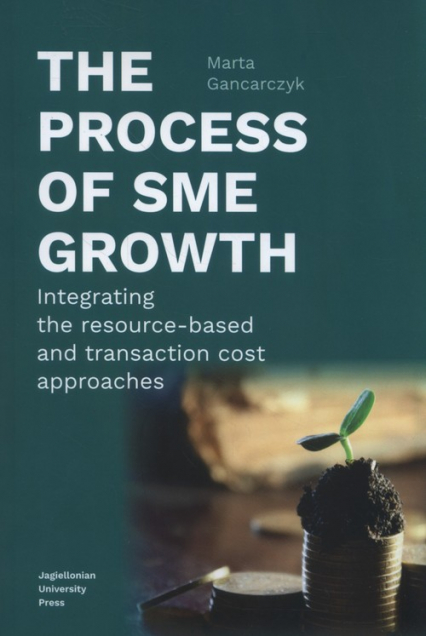 The process of SME growth Integrating the resource-based and transaction cost approaches