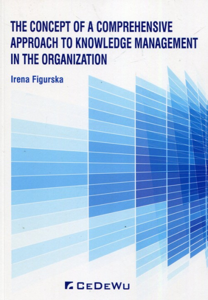 The concept of a comprehensive approach to knowledge management in the organization