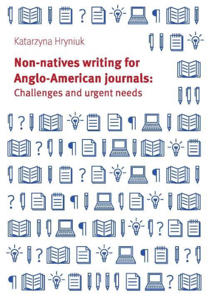 Non-natives writing for Anglo-American journals: Challenges and urgent needs