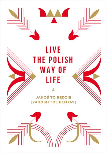 Live the Polish Way of Life & Jakoś to będzie